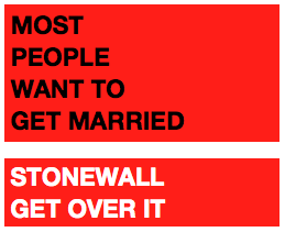 most people want to get married - stonewall get over it - design Michael Carchrie Campbell - you can use this but please acknowledge (gyronny.com).
